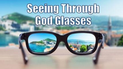 05-12-2019 SERIES -SEEING THROUGH GOD GL