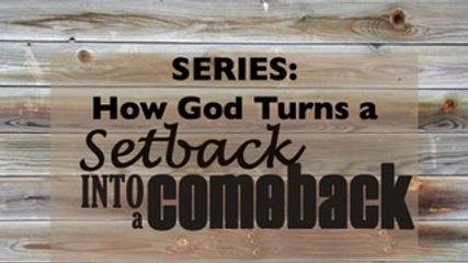 How God Turns A Setback Into a Comeback