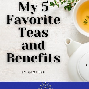 My 5 Favorite Teas and Benefits