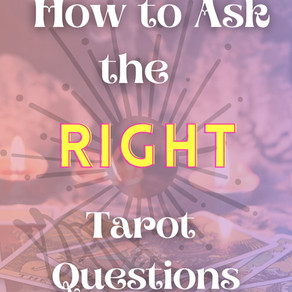 How to Ask the Right Tarot Questions
