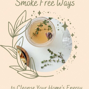 Smoke Free Ways to Cleanse your Home and Energy