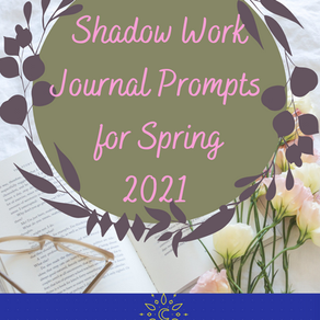 15 Shadow Work Journal Prompts For Spring 2021