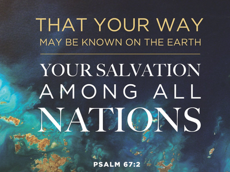 Praying Psalm 67: The Missionary Prayer