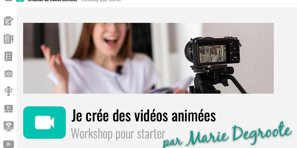 """Workshop pour starter - """"Je créer mes vidéos animées"""""""