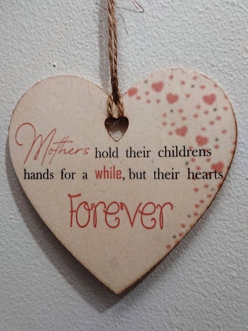 Mothers hold Hearts forever -