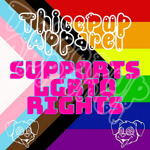 ThiccPup Support: LGBTQ Rights