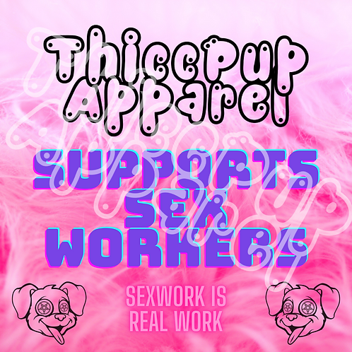 ThiccPup Supports: Sex Workers