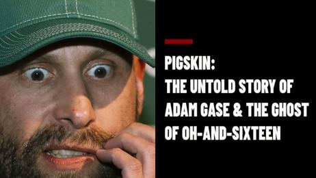 Pigskin: The Untold Story of Adam Gase