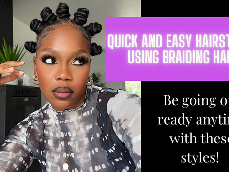 Quick And Easy Hairstyles Using Braiding Hair