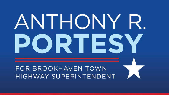 ANTHONY PORTESY ANNOUNCES 2019 CAMPAIGN FOR BROOKHAVEN TOWN HIGHWAY SUPERINTENDENT