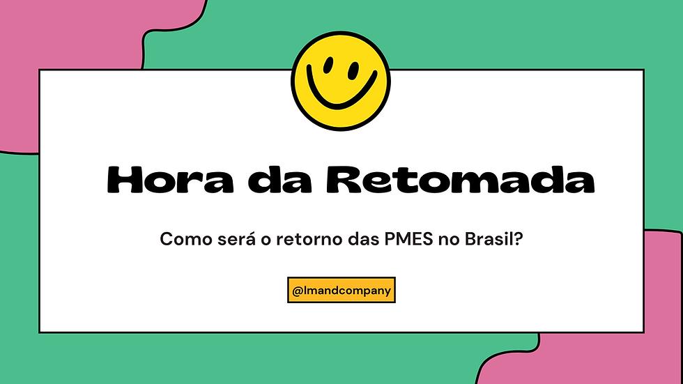 Como será a retomada das PMES no Brasil?