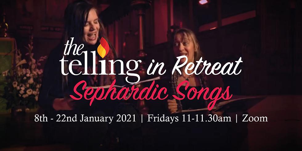 The Telling in Retreat: Sephardic Songs
