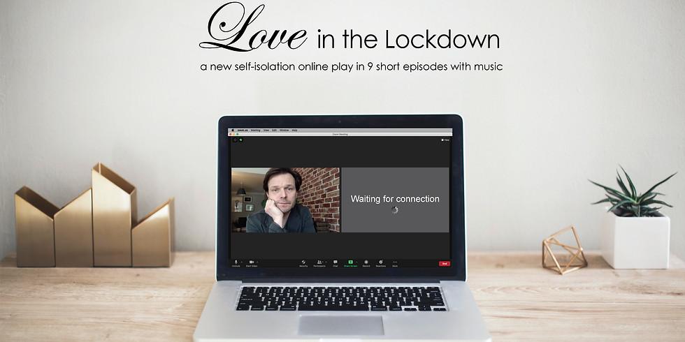 Love in the Lockdown: Episode 3