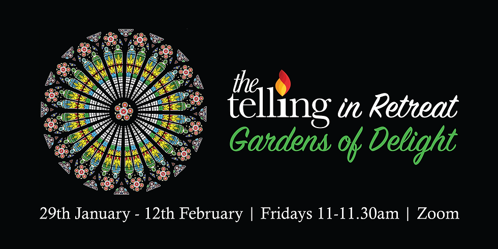 The Telling in Retreat: Gardens of Delight