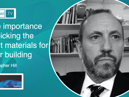 The importance of picking the right materials for your building With Christopher Hill