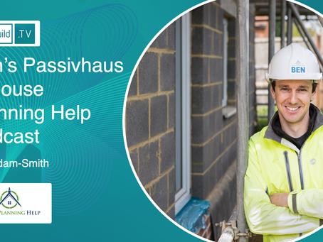 Ben's Passivhaus Journey & House Planning Help Podcast