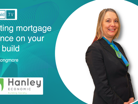 Getting mortgage finance on your self build With Jane Longmore