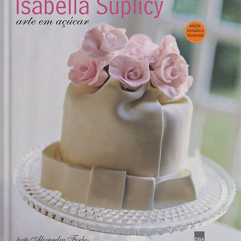 Isabella Suplicy - Arte em açúcar
