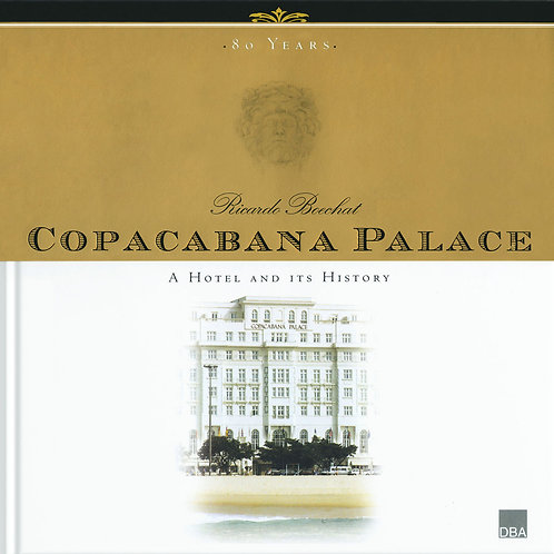 Copacabana Palace - A Hotel and its History