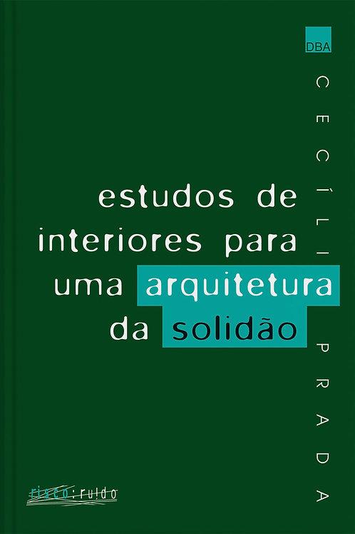 Estudos de interiores para uma arquitetura da solidão