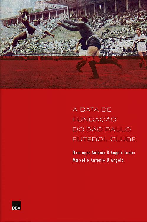 A data de fundação do São Paulo Futebol Clube