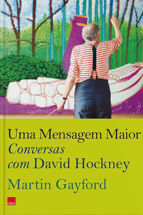 Uma Mensagem Maior – Conversas com David Hockney