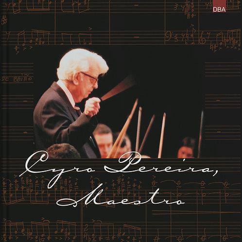 Cyro Pereira, Maestro