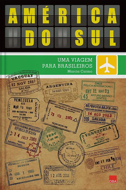Guia América do Sul - uma viagem para brasileiros
