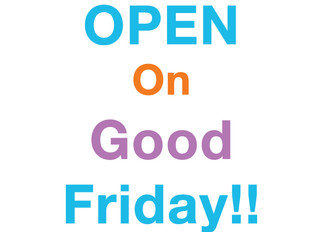Open this Good Friday!