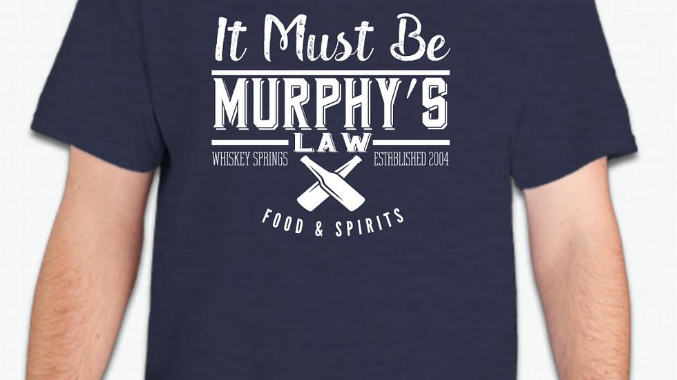 It Must Be Murphy's Law Tee