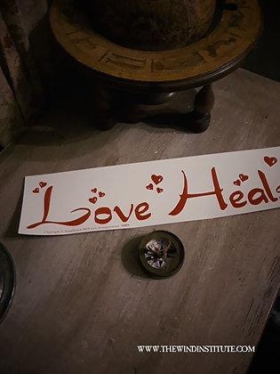 "LOVE HEALS Bumper Sticker 11 1/2"" x 3"""