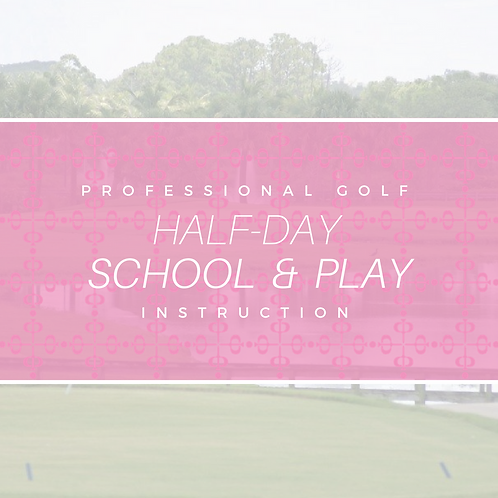 Half-Day Golf School & Play