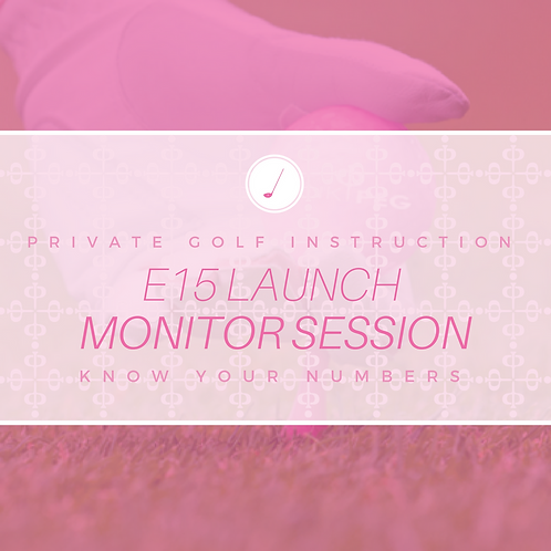 E15 Launch Monitor Session