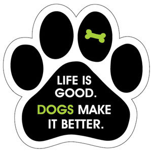 Life is good. Dogs make is better. (PM327)