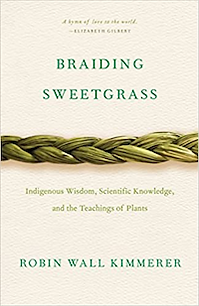 Braiding Sweetgrass - Indigenous Wisdom,