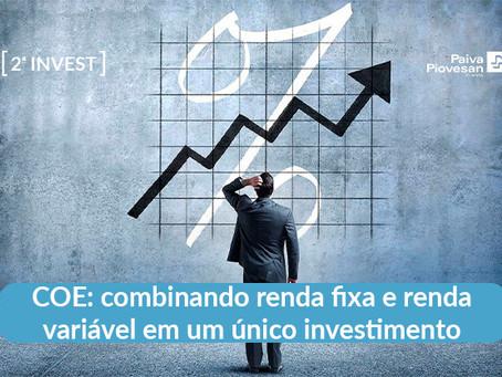COE: combinando renda fixa e renda variável em um único investimento
