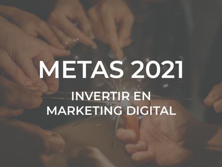 Metas 2021: Invertir en Marketing Digital