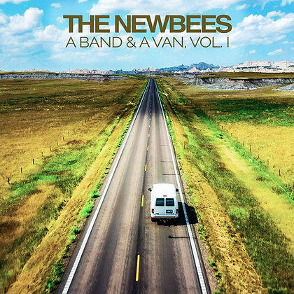The Newbees - A Band & A Van, Vol. I