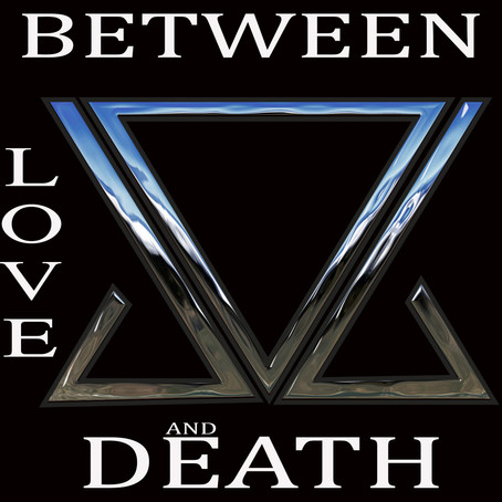 """NEW EP """"Between Love and Death"""" is out"""