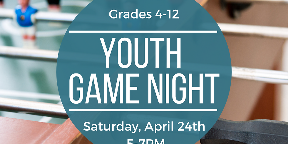 Youth Game Night for Grades 4-12