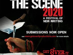 THE SCENE 2020 – A FESTIVAL OF NEW WRITING!  ~ SUBMISSIONS OPEN ~