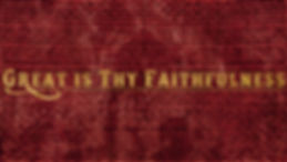 great is thy faithfulness.jpg
