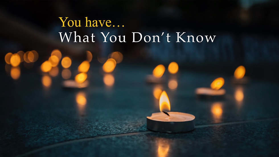 You Have What You Don't Know...jpg