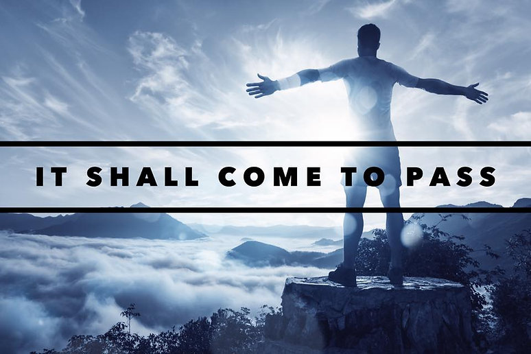 It Shall Come To Pass.jpg