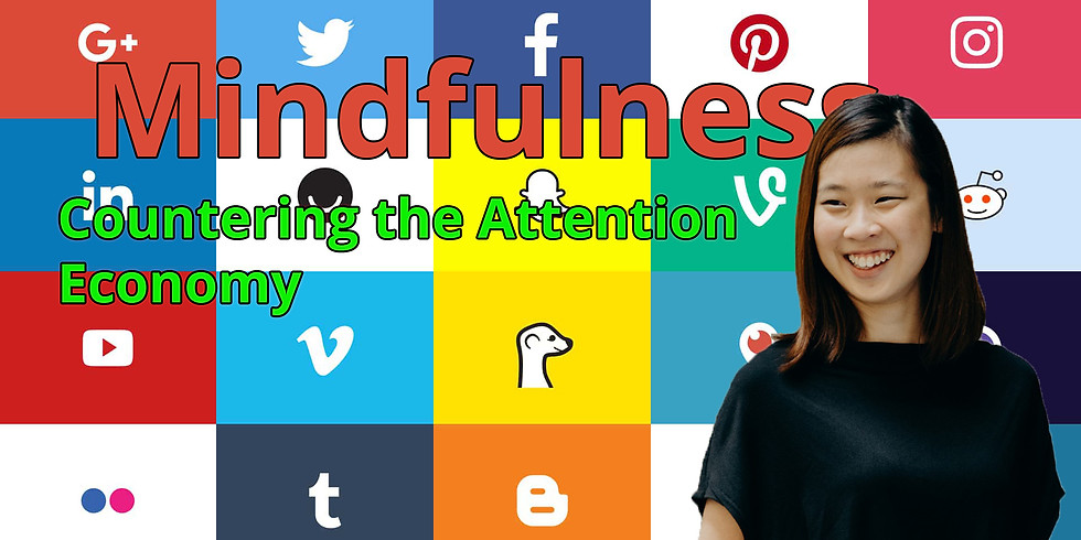 Mindfulness: Countering The Attention Economy