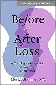 A neurologist's perspective on loss, grief, and our brain