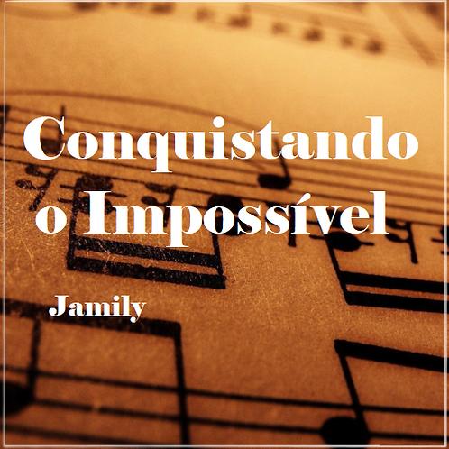 Conquistando o Impossível - Jamily