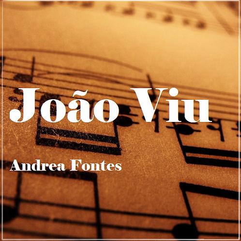 João Viu - Andrea Fontes