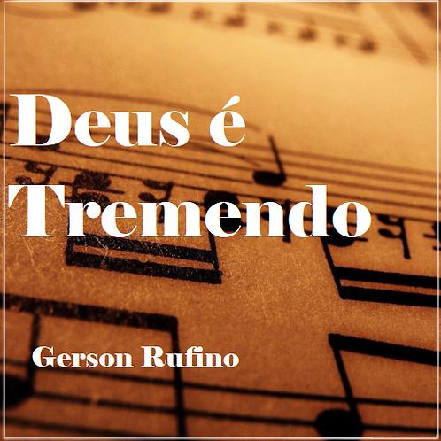 Deus é Tremendo - Gerson Rufino