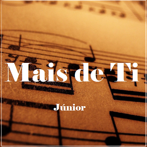 Mais de Ti - Júnior
